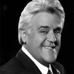 Jay Leno : Comedian and Former Host of The Tonight Show